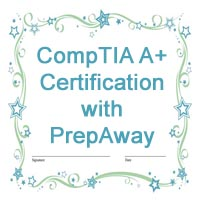 Get Your own CompTIA A+ Certification with PrepAway and Increase