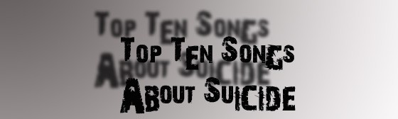 top ten songs suicide e1298180506284