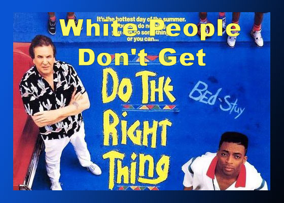 do the right thing whites