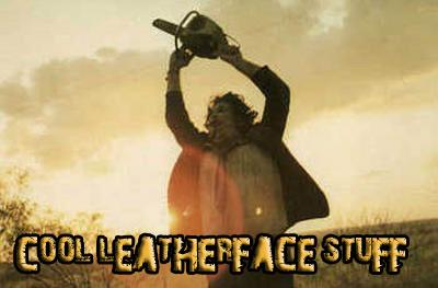 leatherface stuff