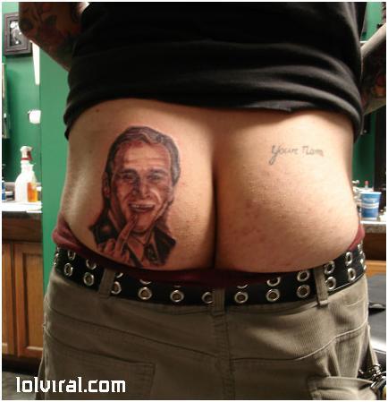 George W Bush Ass Tattoo
