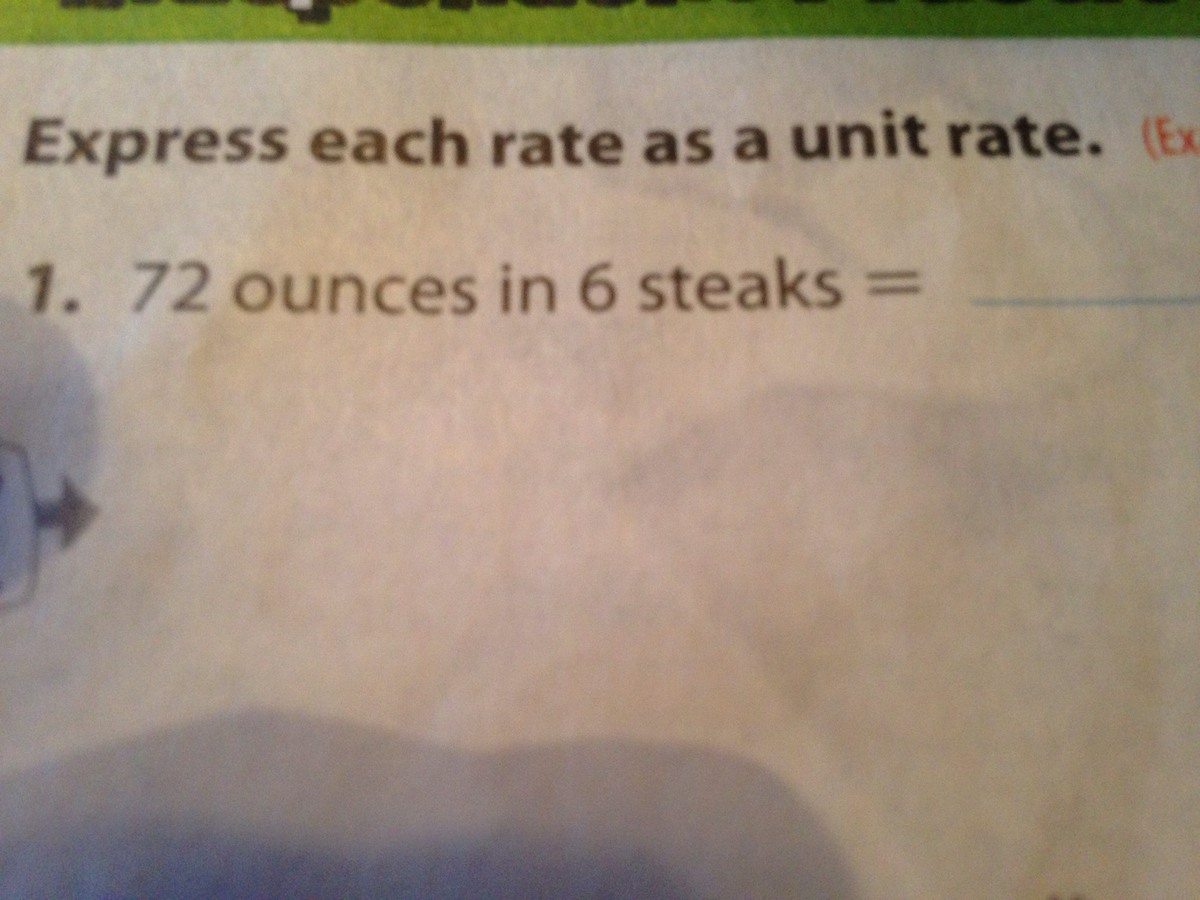 What Is The Unit Rate Of 72 Ounces In 6 Steaks