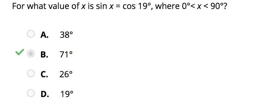 For what value of x will sin x = cos 19°, given 0°