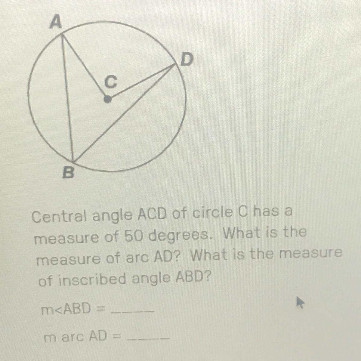 Central Angle Acd Of Circle C Has A Measure Of 50 Degrees