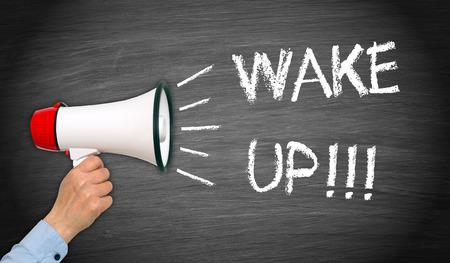 wake up: Wake up !