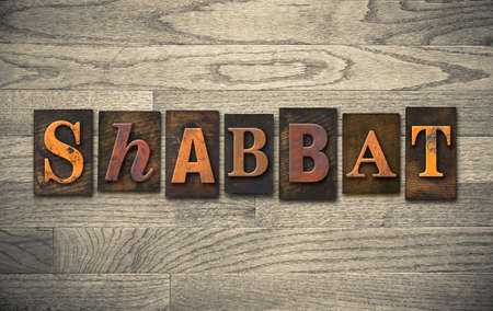 sabbath: The word SHABBAT written in vintage wooden letterpress type.