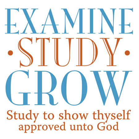 Examine Study Grow Inspirational Scripture typography Stock Vector - 67235583