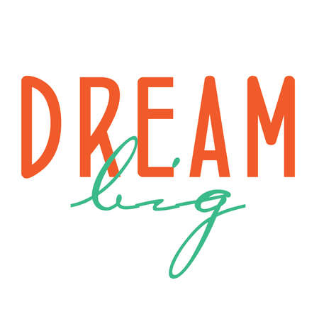 Dream Big Typography Stock Vector - 68809814