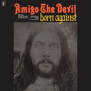 Download Amigo the Devil Born Against zip album download