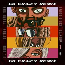 DOWNLOAD Go Crazy (Remix) by Chris Brown & Young Thug ft. Mulatto, Lil Durk & Future mp3 download