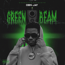 Download Green Beam by OBN Jay mp3 audio download