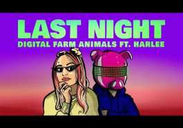 "DOWNLOAD MP3: Digital Farm Animals - ""Last Night"" ft. Harlee"