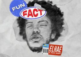 ELHAE - Fun Fact ft. Rick Ross