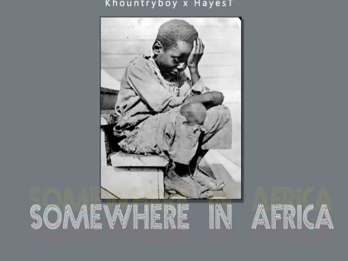 DOWNLOAD MP3: Khountryboy – Somewhere In Africa ft HayesT