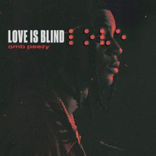 OMB Peezy - Love is Blind