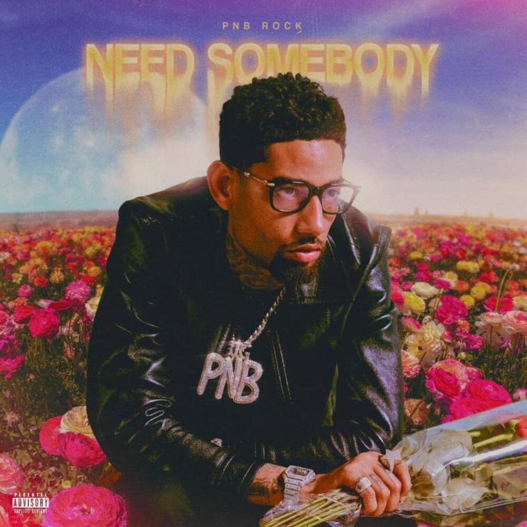 DOWNLOAD MP3: PnB Rock – Need Somebody