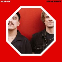 Polish Club - Stop For a Minute