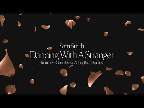 Sam Smith - Dancing With A Stranger (from Love Goes: Live at Abbey Road Studios)