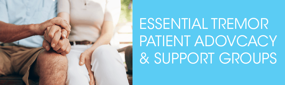 Essential Tremor Patient Advocacy & Support Groups ...