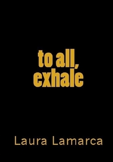 Cover of to all, exhale by Laura Lamarca