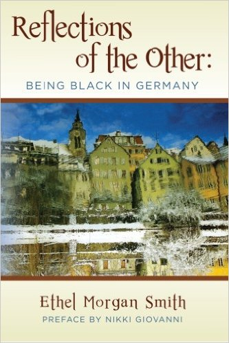 Reflections of the Other: Being Black in Germany by Ethel Morgan Smith