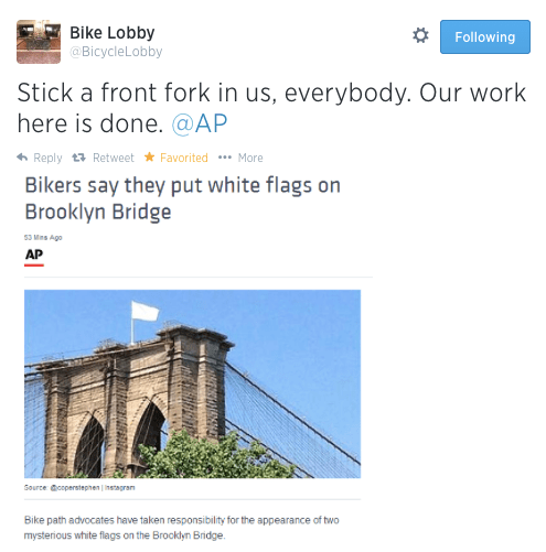 "The parody Twitter account ""Bicycle Lobby"" jokingly claimed to have placed white flags on top of the Brooklyn bridge this week. Reporters from the AP and New York Daily News didn't get it."