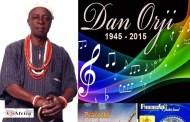 … AND THE MUSIC PAUSED… AT 69! LONG LIVE DAN ORJI.  By Chido Nwangwu