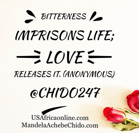 Bitterness imprisons life; Love releases it....