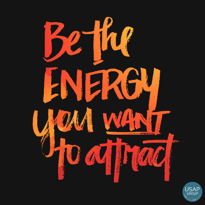 """Quote Of The Day  """"be The Energy…""""  Usap Group"""