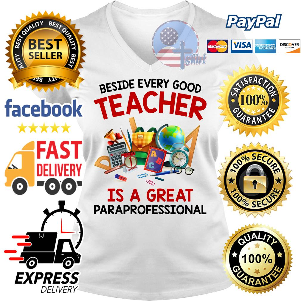 Beside every good teacher is a great paraprofessional V-neck t-shirt