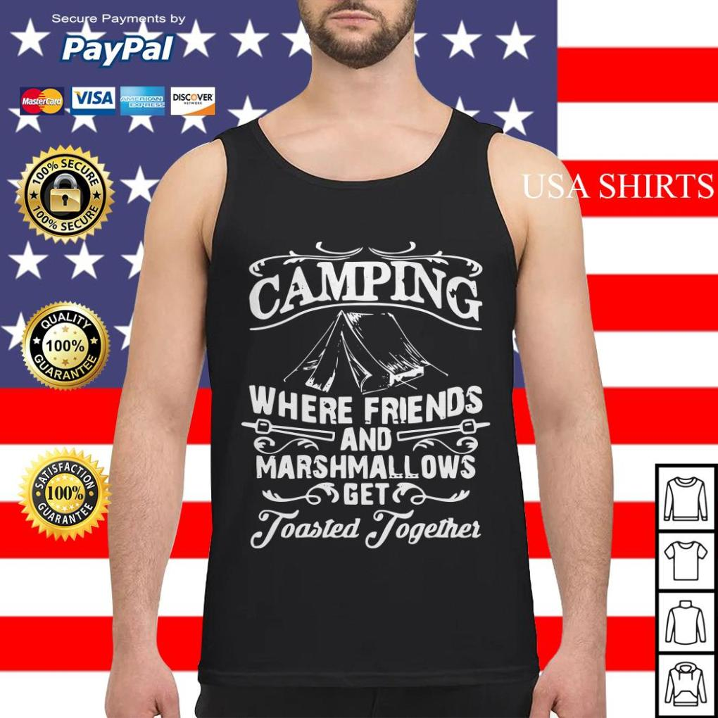 Camping where friends and marshmallows get Toasted Together Tank top