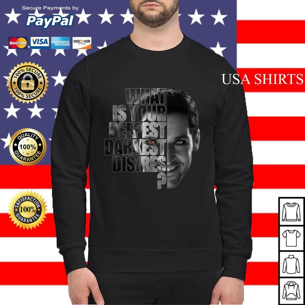 Lucifer What is your deepest darkest desires Sweater