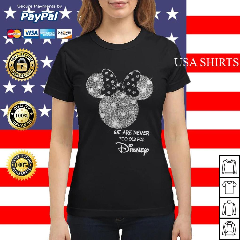 Mickey We are never too old for Disney Ladies tee