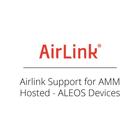 Airlink Support for AMM Hosted - ALEOS Devices -9010281-9010318-9010320