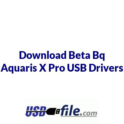 Beta Bq Aquaris X Pro