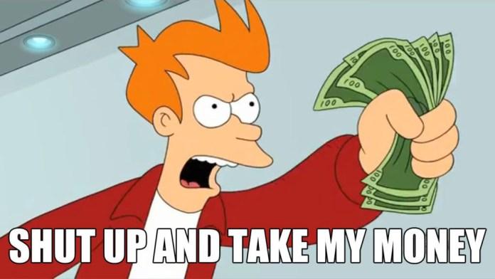 shut-up-take-my-money.jpg
