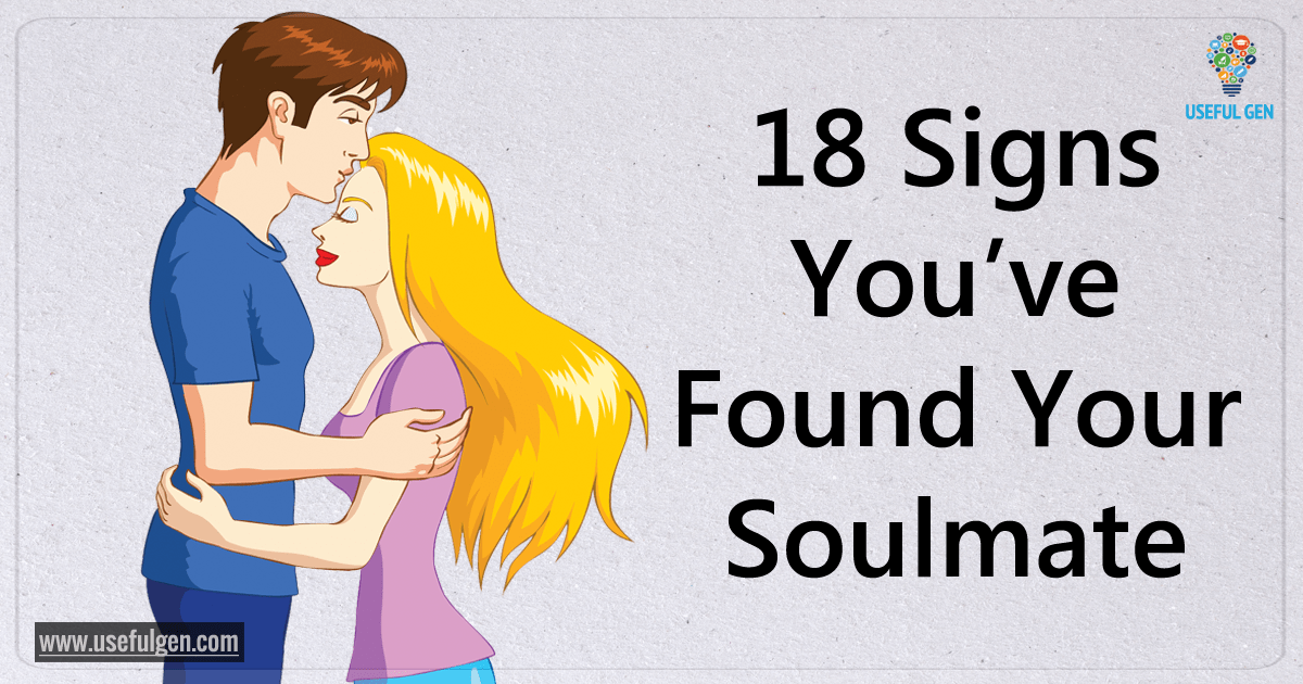 Your you signs that soulmate found have 16 Unconventional