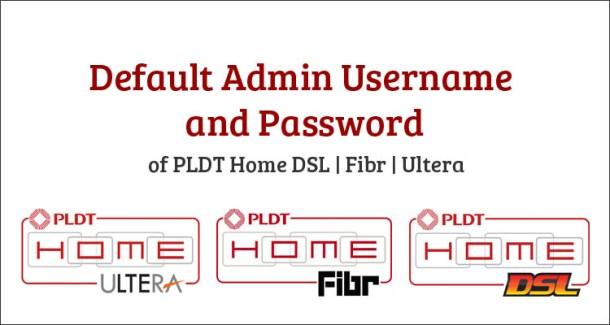 Default Admin Username and Password of PLDT Home DSL Fibr Ultera