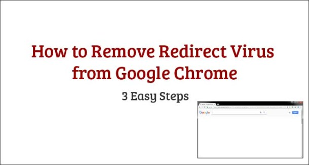 How to Remove Redirect Virus from Google Chrome