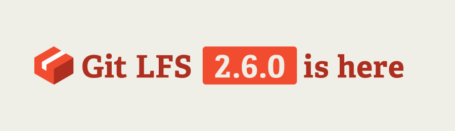 Announcing Git LFS 2.6.0