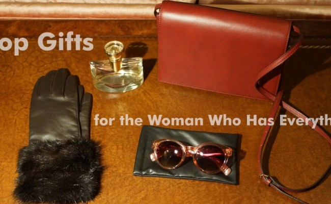 Top Gifts For The Woman Who Has Everything Holidappy