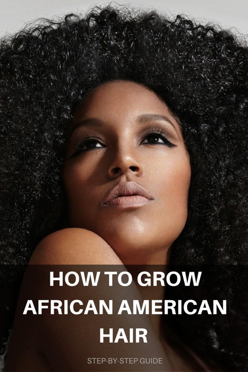 10 Steps For Growing African American Hair Bellatory
