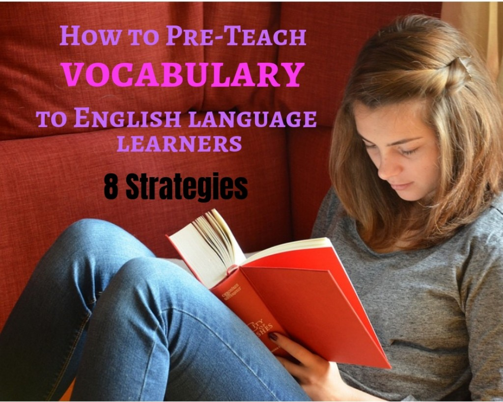 How To Best Pre Teach Vocabulary To English Language