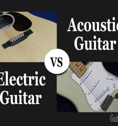 acoustic vs electric guitar difficulty difference and sound [ 1306 x 980 Pixel ]