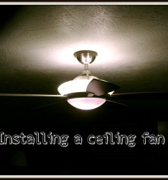 how to install or hang a ceiling fan [ 1024 x 778 Pixel ]