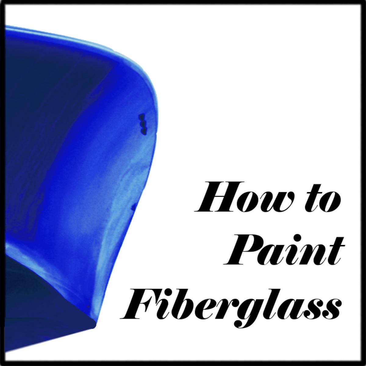How to Paint Fiberglass