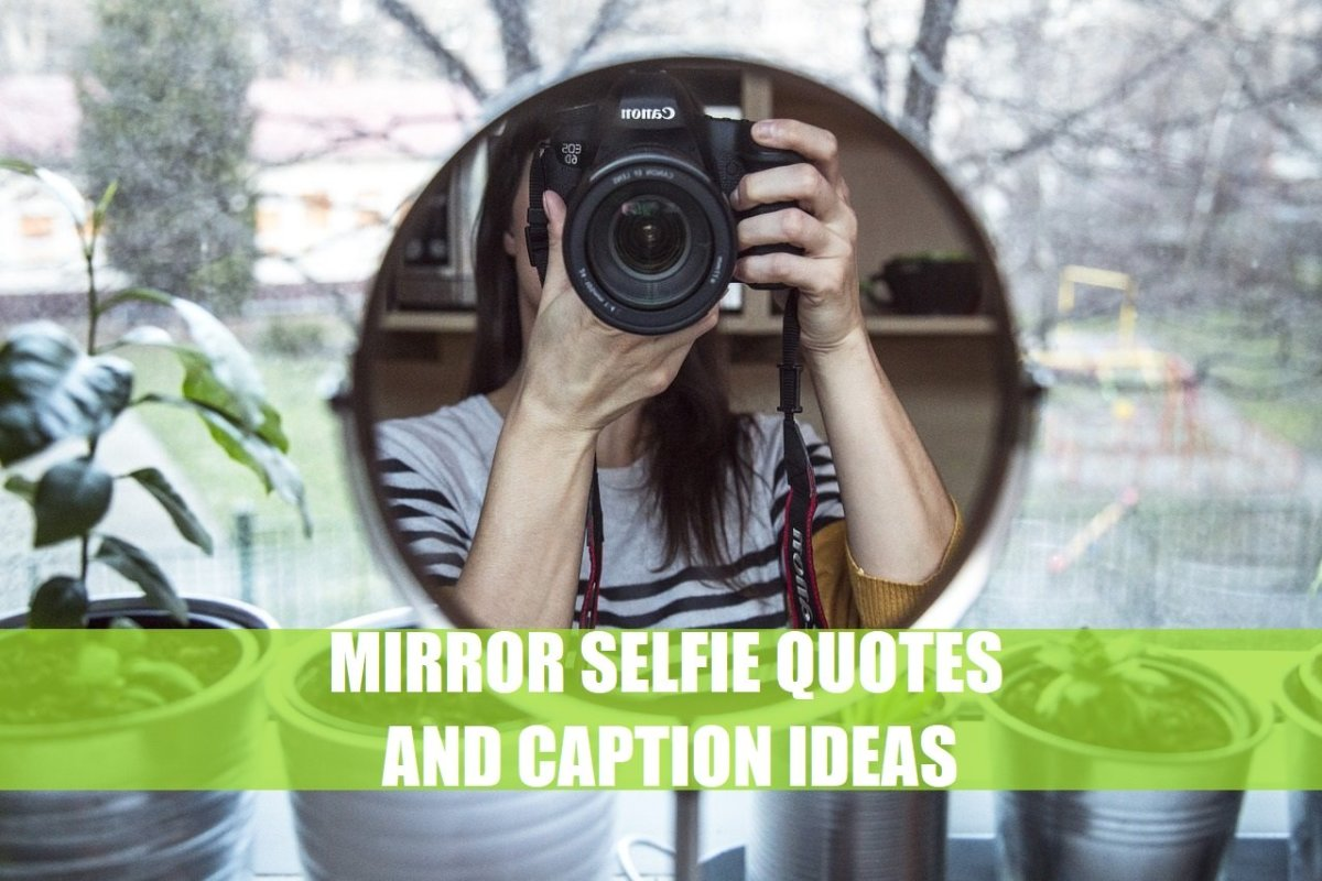 150 mirror selfie quotes