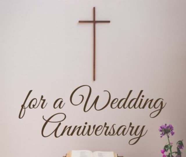 Great Bible Verses And Scriptures For A Wedding Anniversary