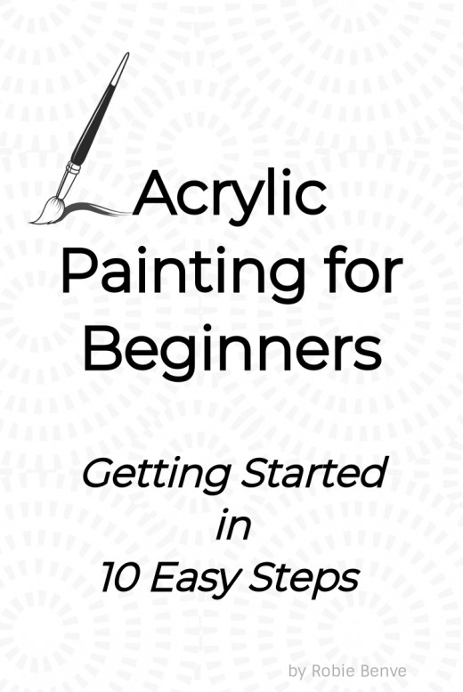 Acrylic Painting for Beginners: Getting Started in 10 Easy