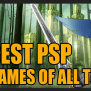 Top 10 Best Psp Games Of All Time Hubpages